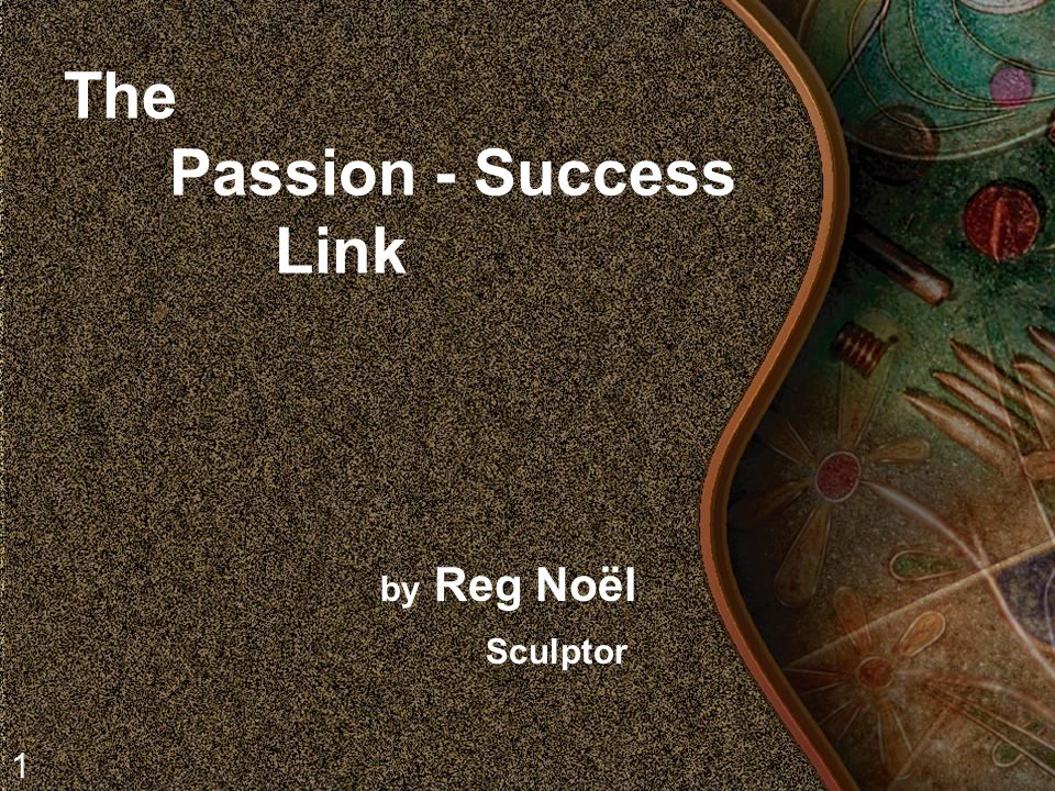 The Passion - Success Link by Reg Noël Sculptor 1