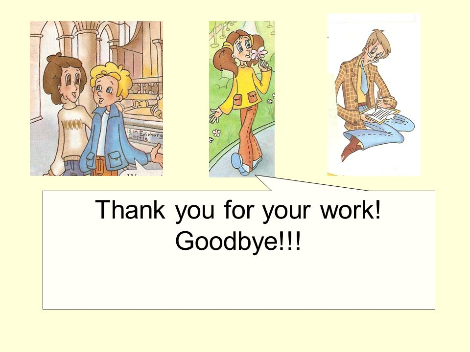 Thank you for your work! Goodbye!!!