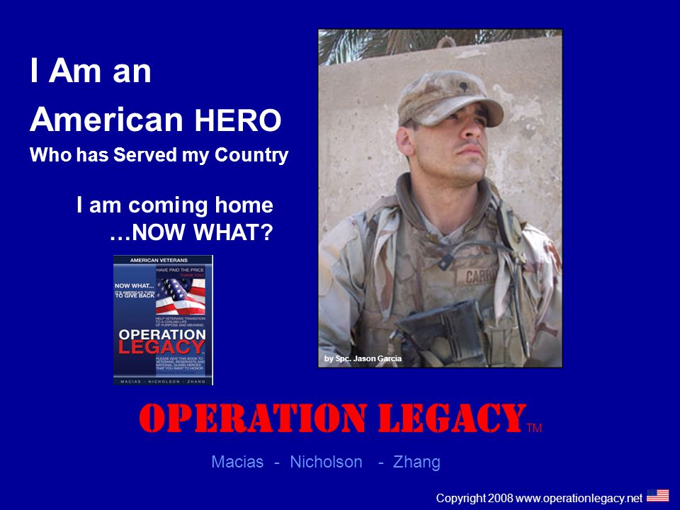 www.operationlegacy.net 12 Creating a Vision of Where they Want to Be There is Hope with a Planned Future by Chief Warrant Officer Kiel Skager With Operation Legacy Our Veterans create a vision of their future… A vivid picture of a successful future for themselves and their family is the first step toward achieving a life of purpose and meaning.