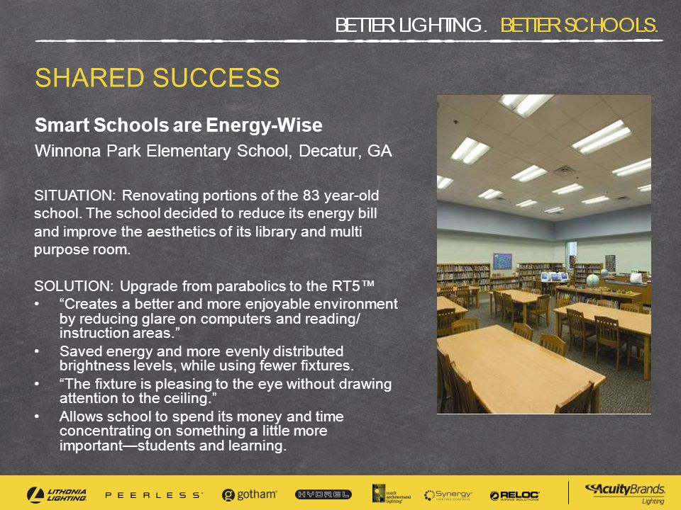 Smart Schools are Energy-Wise Winnona Park Elementary School, Decatur, GA SHARED SUCCESS SITUATION: Renovating portions of the 83 year-old school. The