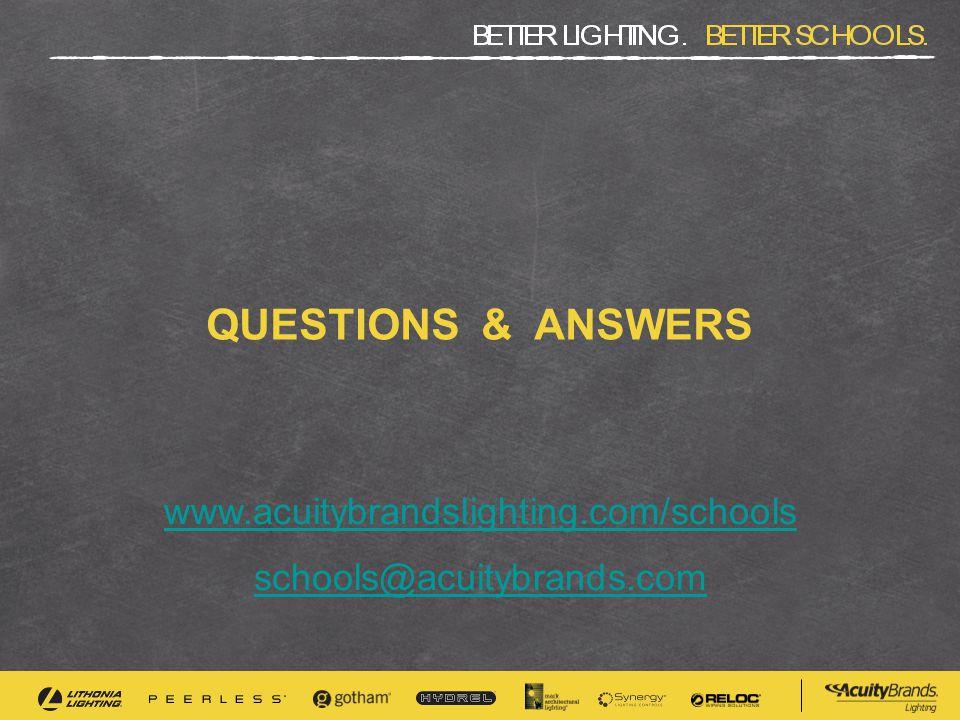 QUESTIONS & ANSWERS www.acuitybrandslighting.com/schools schools@acuitybrands.com