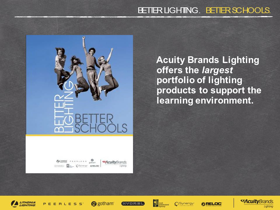 Acuity Brands Lighting offers the largest portfolio of lighting products to support the learning environment.