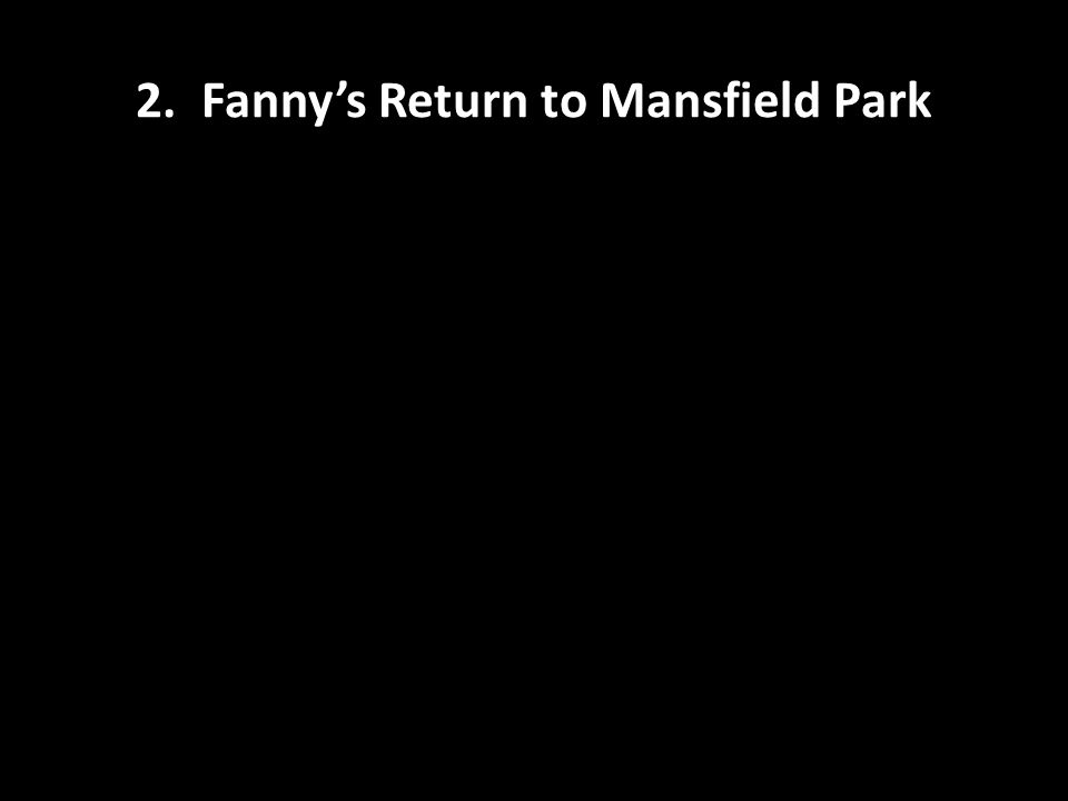 2. Fanny's Return to Mansfield Park