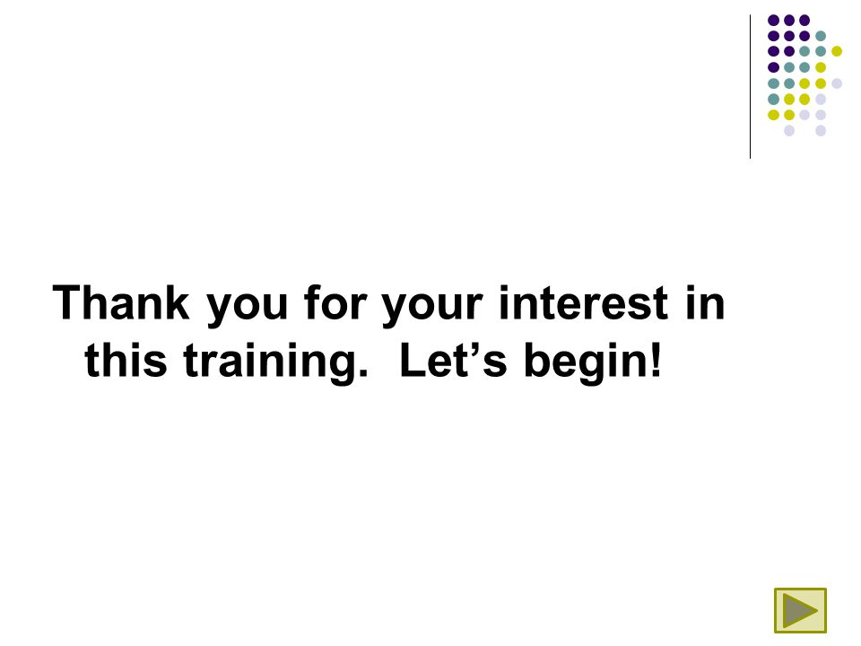 Thank you for your interest in this training. Let's begin!