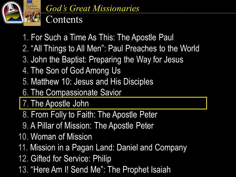 God's Great Missionaries Contents 1.For Such a Time As This: The Apostle Paul 2.