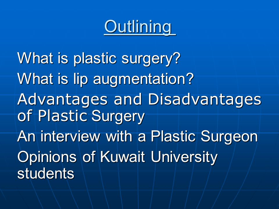 Outlining What is plastic surgery.What is lip augmentation.