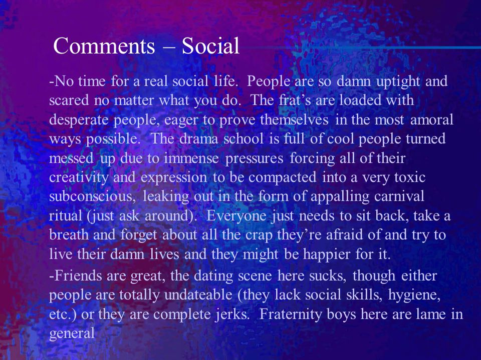 Comments – Social -No time for a real social life.