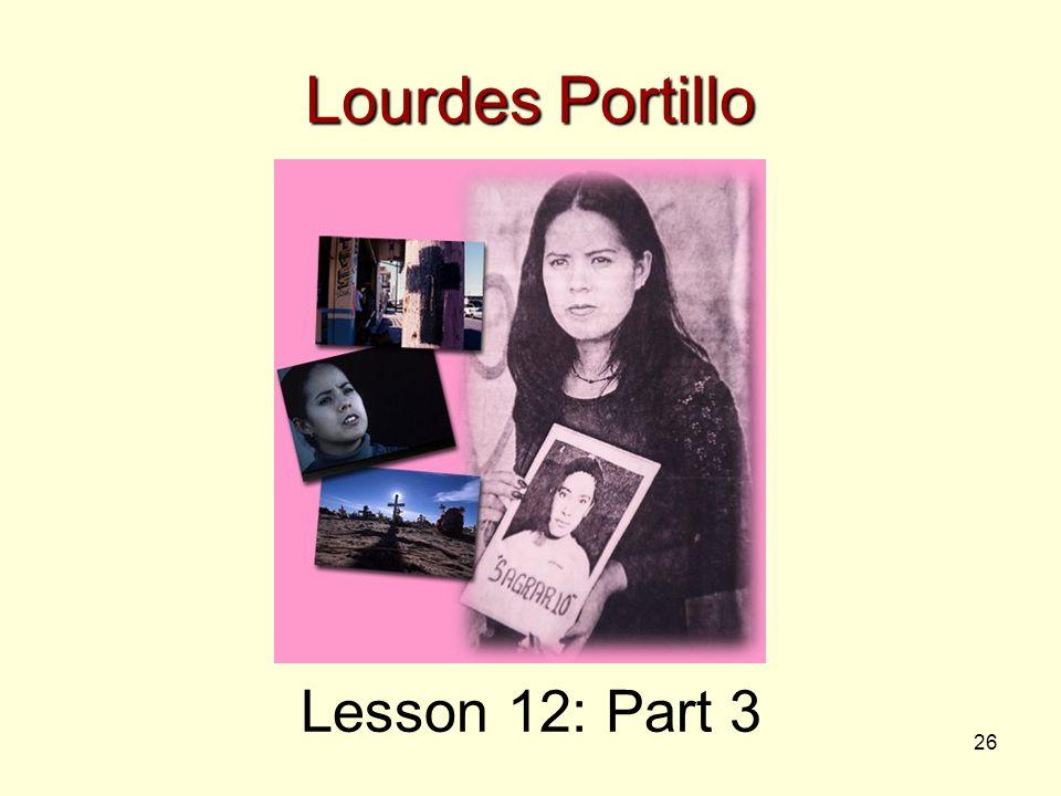 26 Lourdes Portillo Lesson 12: Part 3