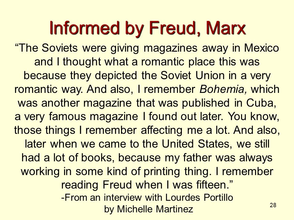 """28 Informed by Freud, Marx """"The Soviets were giving magazines away in Mexico and I thought what a romantic place this was because they depicted the So"""