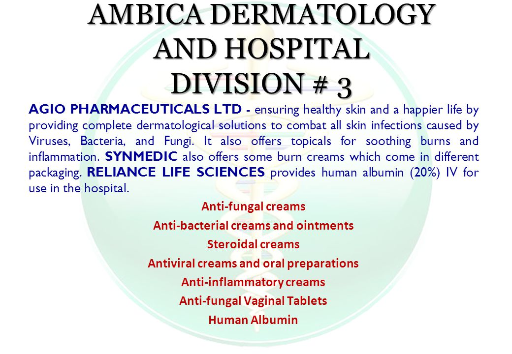 AGIO PHARMACEUTICALS LTD - ensuring healthy skin and a happier life by providing complete dermatological solutions to combat all skin infections caused by Viruses, Bacteria, and Fungi.