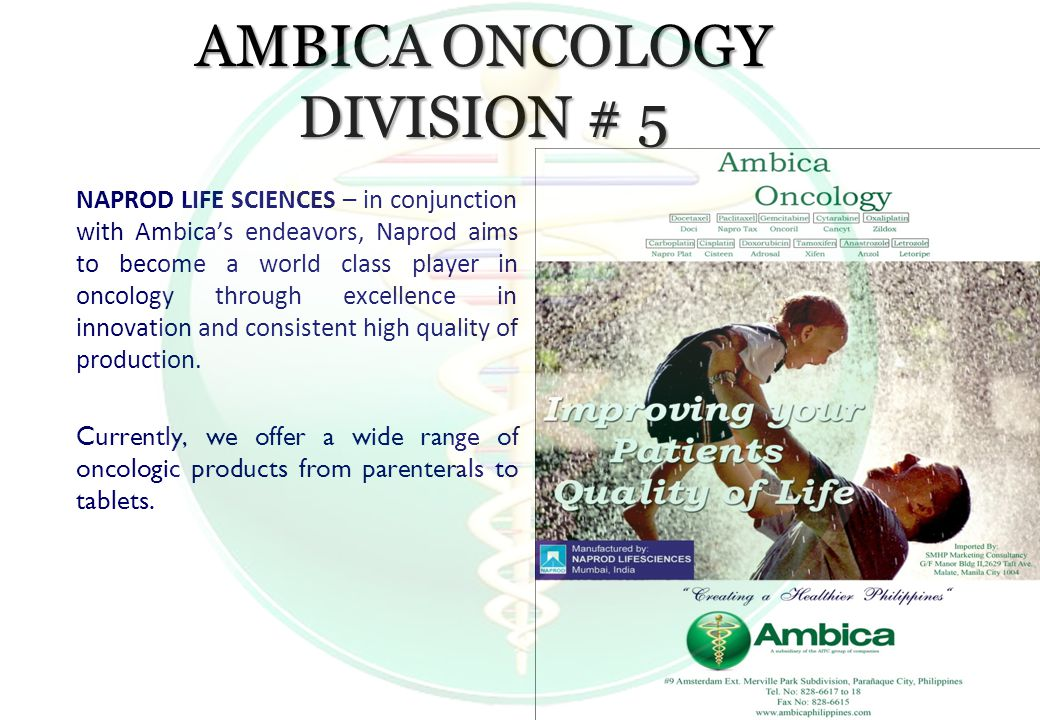 AMBICA ONCOLOGY DIVISION # 5 NAPROD LIFE SCIENCES – in conjunction with Ambica's endeavors, Naprod aims to become a world class player in oncology thr