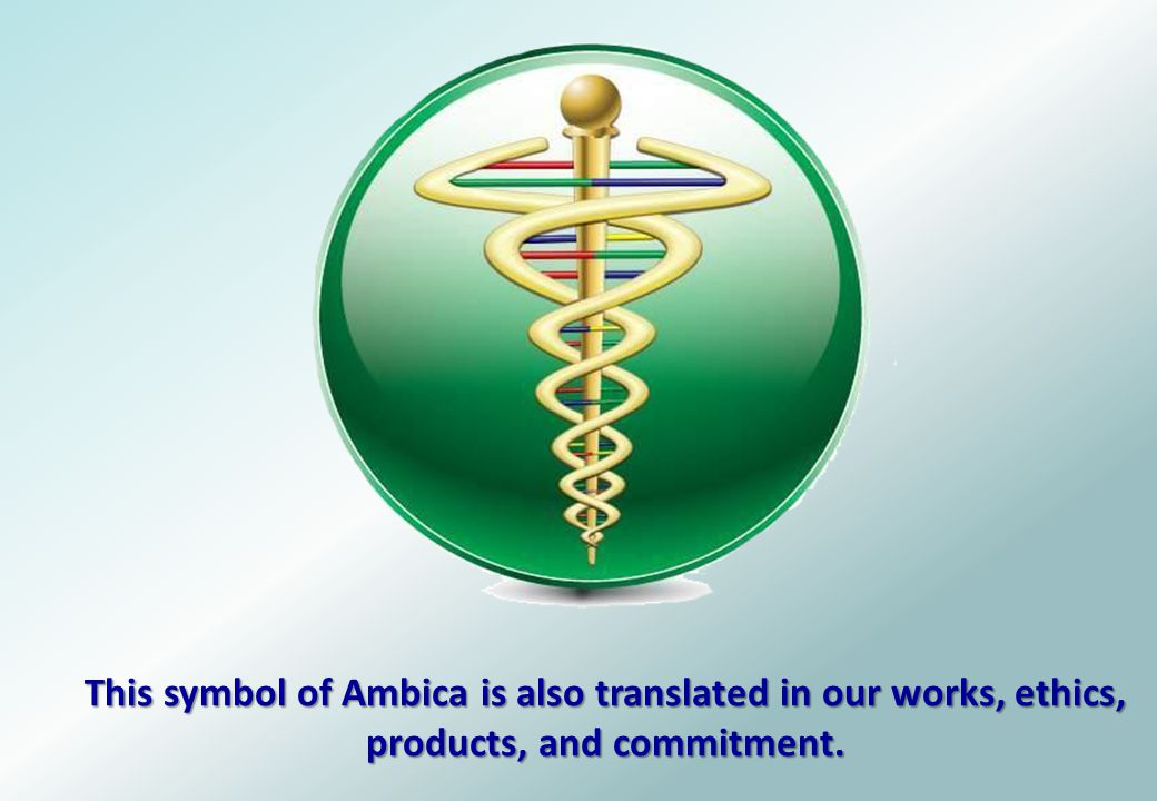 This symbol of Ambica is also translated in our works, ethics, products, and commitment.