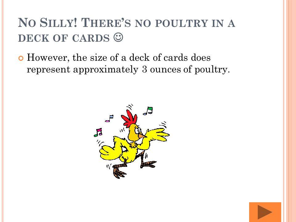 A DECK OF CARDS EQUALS HOW MANY OUNCES OF POULTRY 1 oz 3 oz 2 oz 4 oz