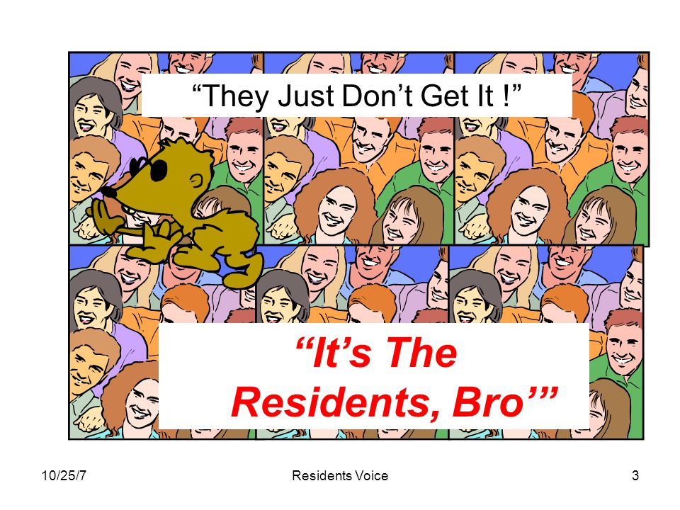 10/25/7Residents Voice3 They Just Don't Get It ! It's The Residents, Bro'