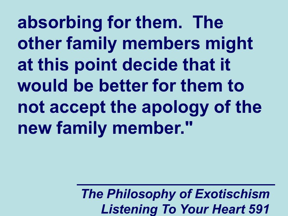 The Philosophy of Exotischism Listening To Your Heart 591 absorbing for them. The other family members might at this point decide that it would be bet
