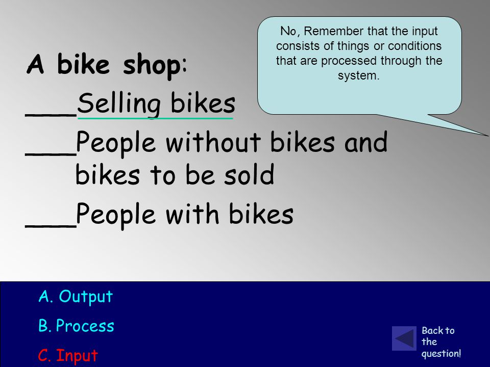A bike shop: ___Selling bikes ___People without bikes and bikes to be sold ___People with bikes A.