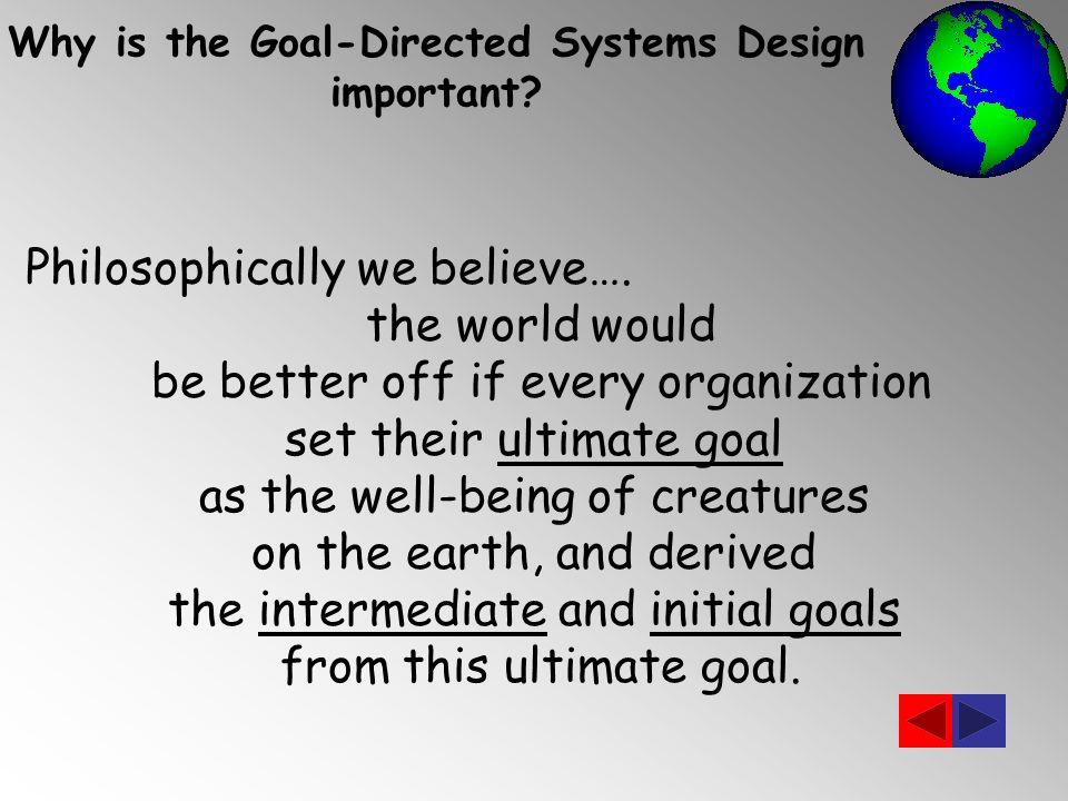 Philosophically we believe….