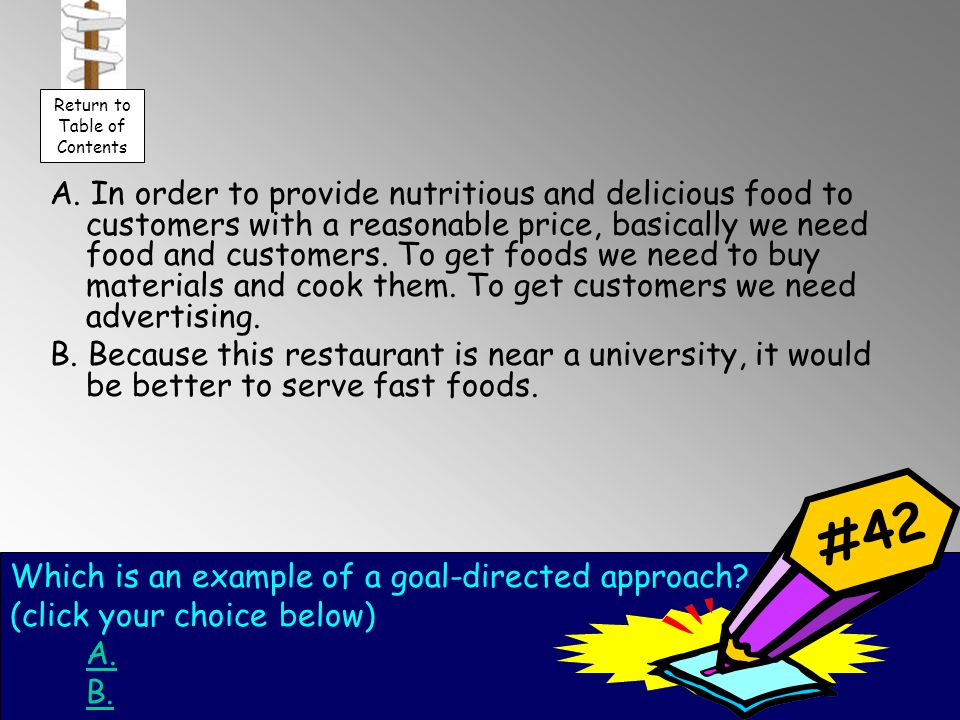 A. In order to provide nutritious and delicious food to customers with a reasonable price, basically we need food and customers. To get foods we need