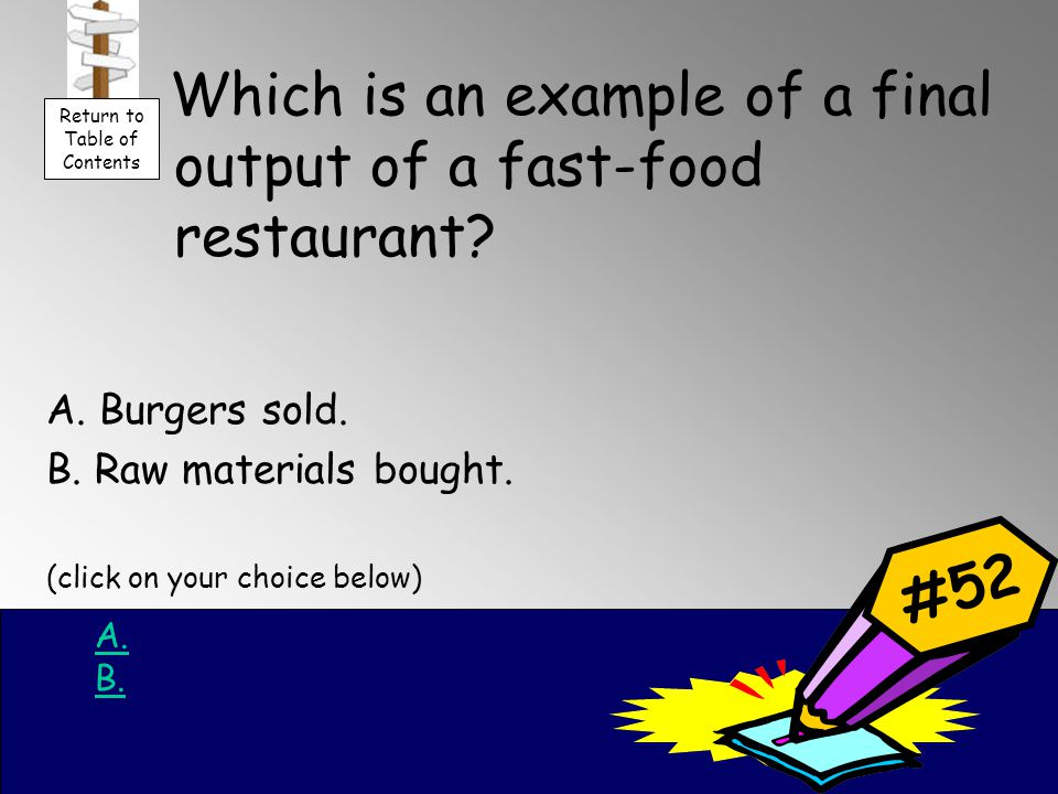 Which is an example of a final output of a fast-food restaurant.