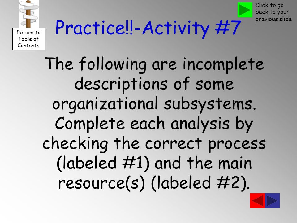 Practice!!-Activity #7 The following are incomplete descriptions of some organizational subsystems.