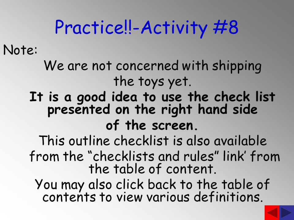 Practice!!-Activity #8 Note: We are not concerned with shipping the toys yet.