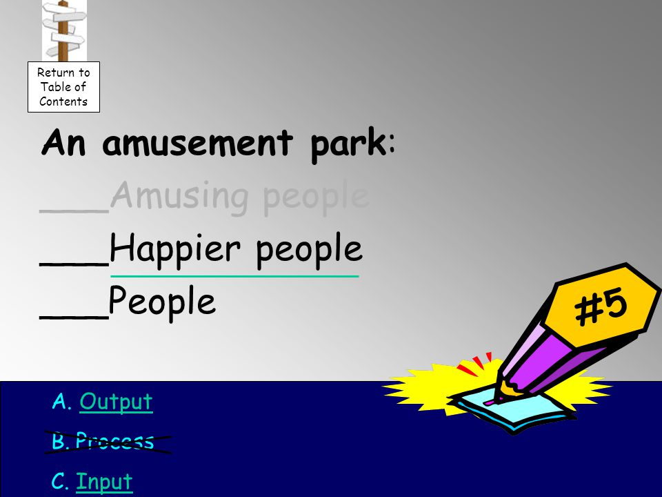 An amusement park: ___Amusing people ___Happier people ___People #5 A.