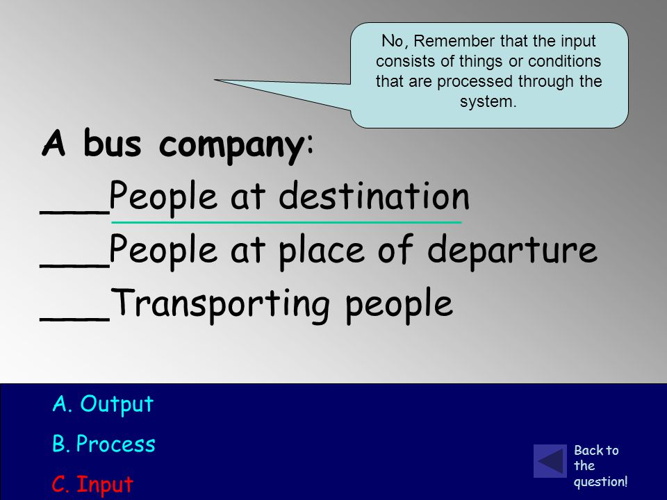 A bus company: ___People at destination ___People at place of departure ___Transporting people A.
