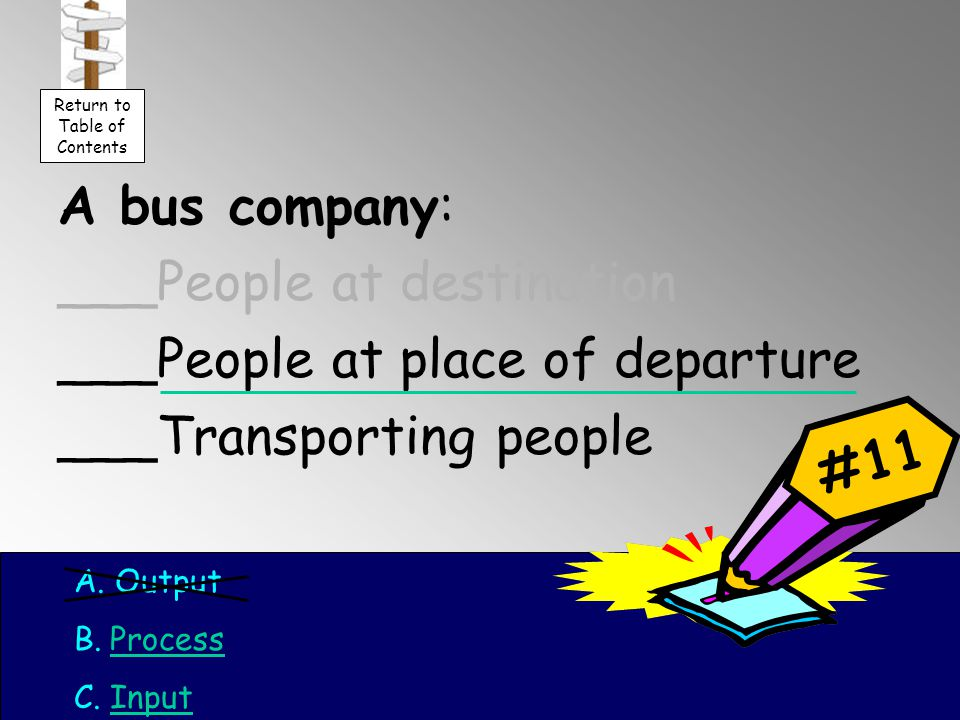 A bus company: ___People at destination ___People at place of departure ___Transporting people #11 A.