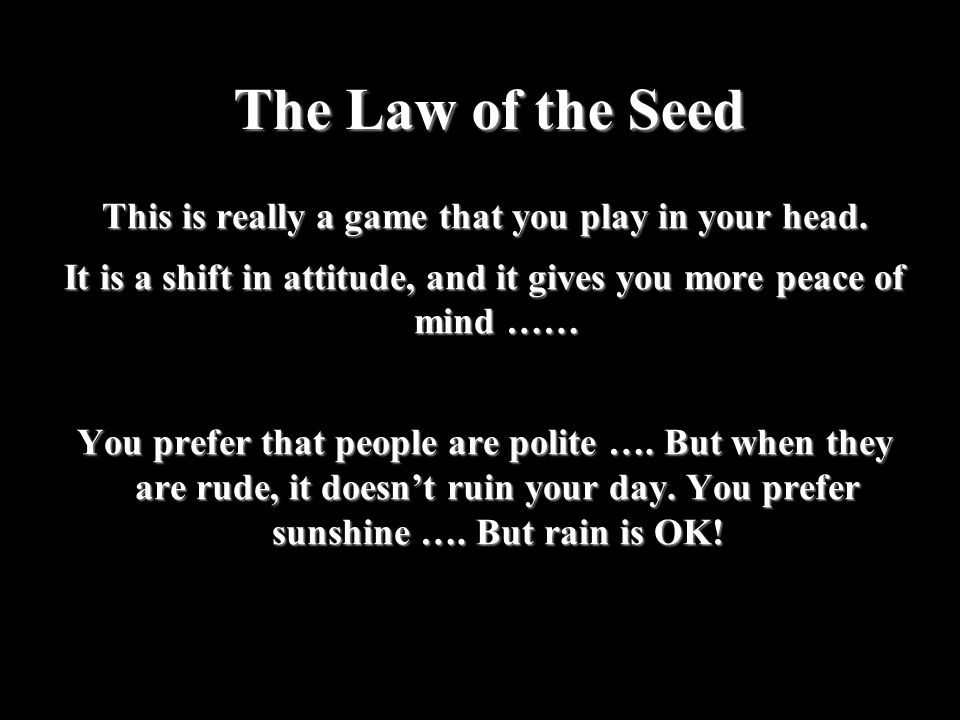 The Law of the Seed This is really a game that you play in your head.