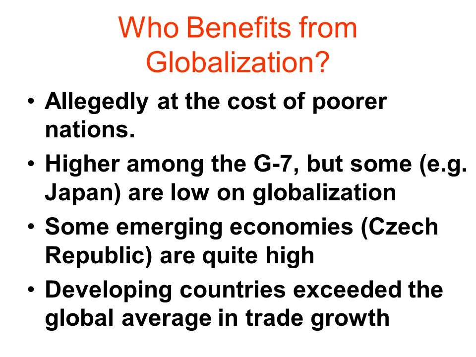 Who Benefits from Globalization.Allegedly at the cost of poorer nations.