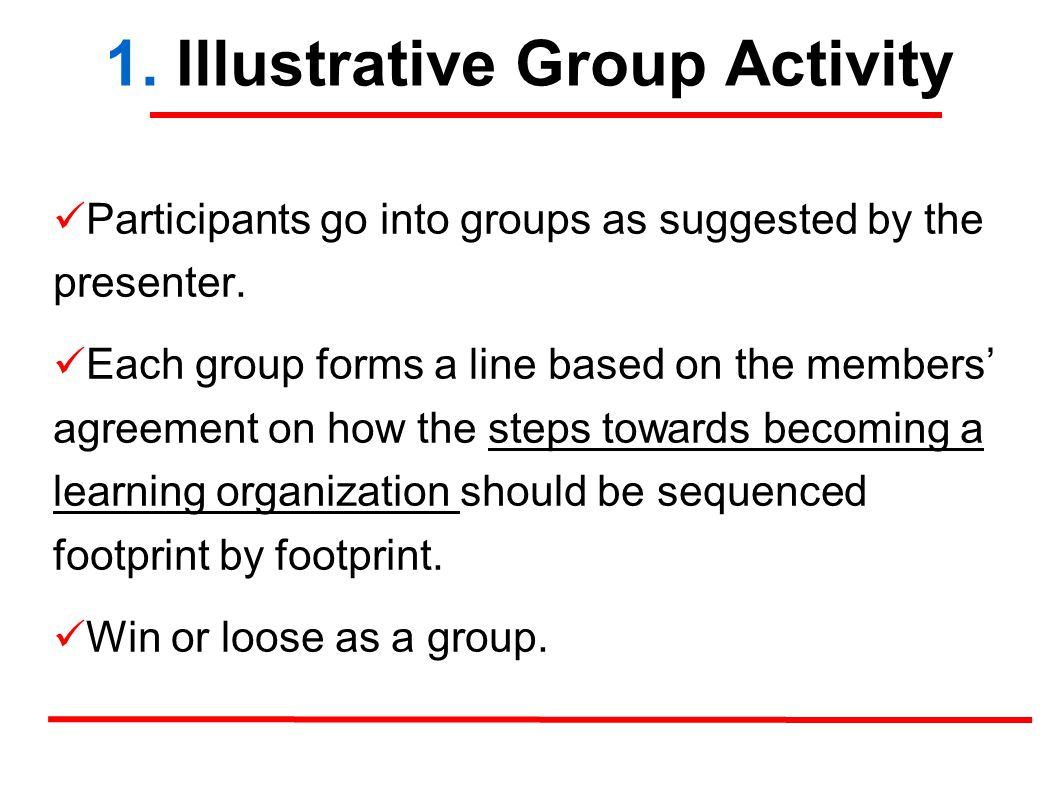 1. Illustrative Group Activity Participants go into groups as suggested by the presenter.