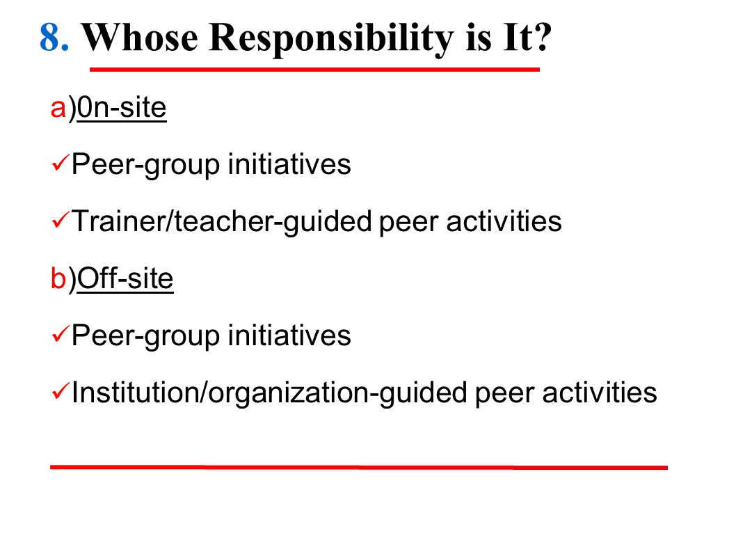 8. Whose Responsibility is It.