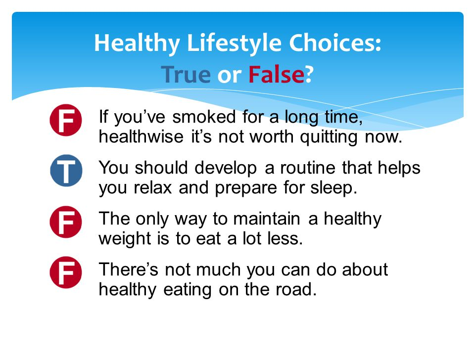 Healthy Lifestyle Choices: True or False.