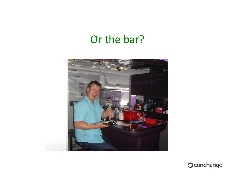 Or the bar