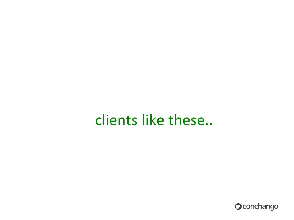 clients like these..