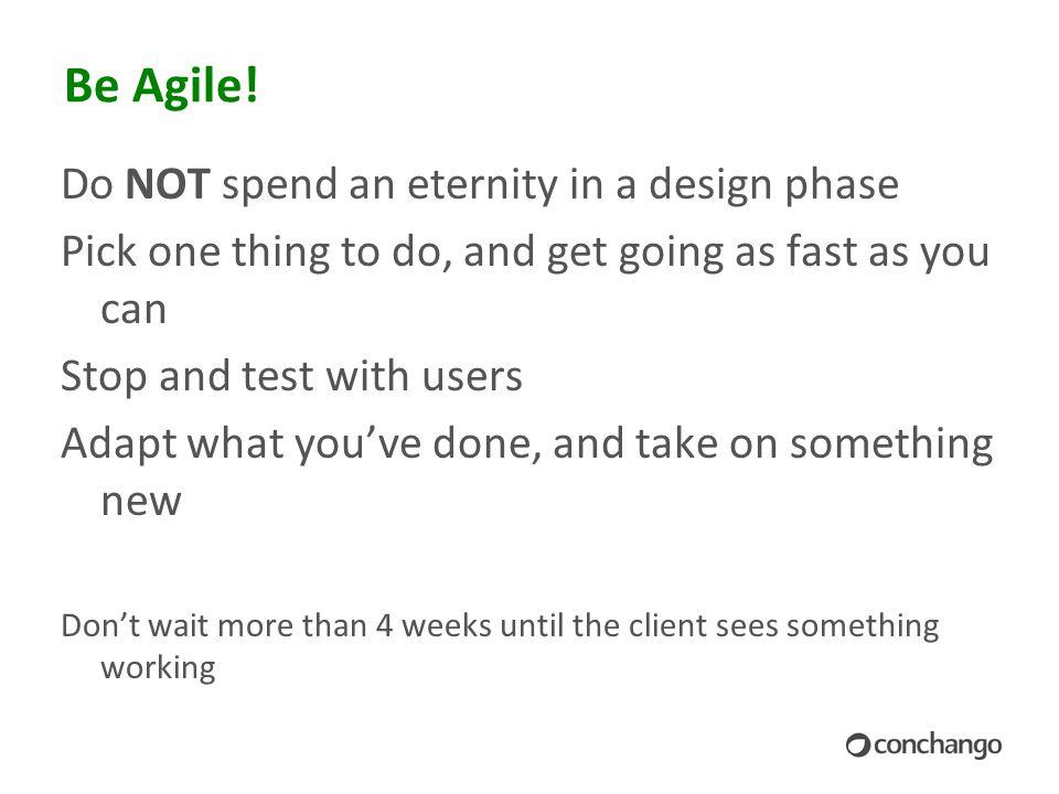 Be Agile.