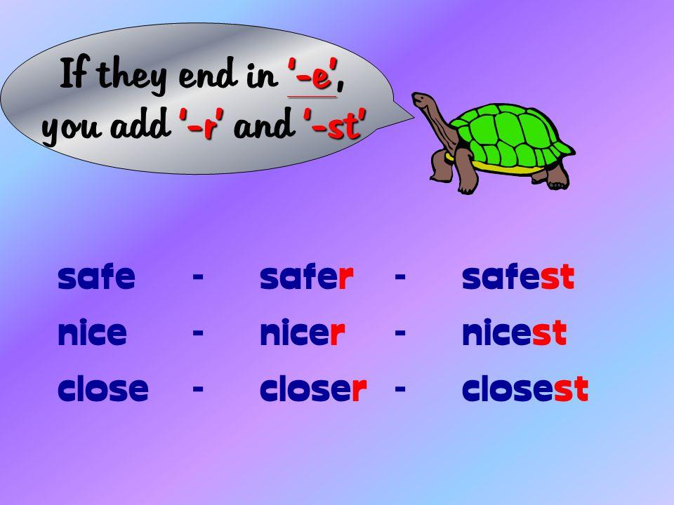'-er' '-est' for the superlative of some adjectives. You add '-er' for the comparative and '-est' for the superlative of some adjectives. cheap-cheape