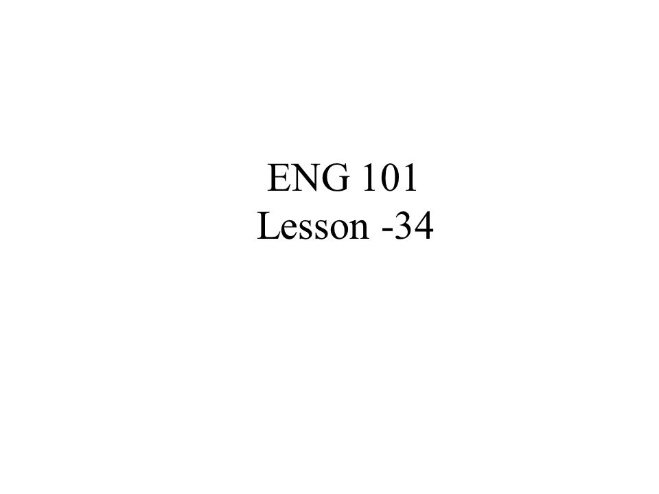 ENG 101 Lesson -34
