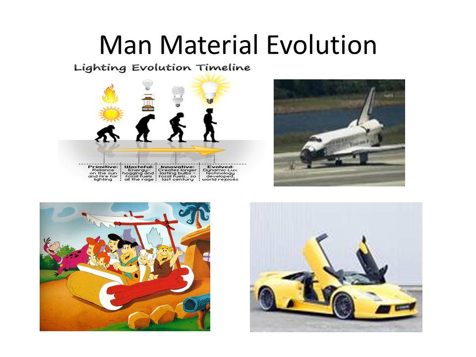 Man Material Evolution