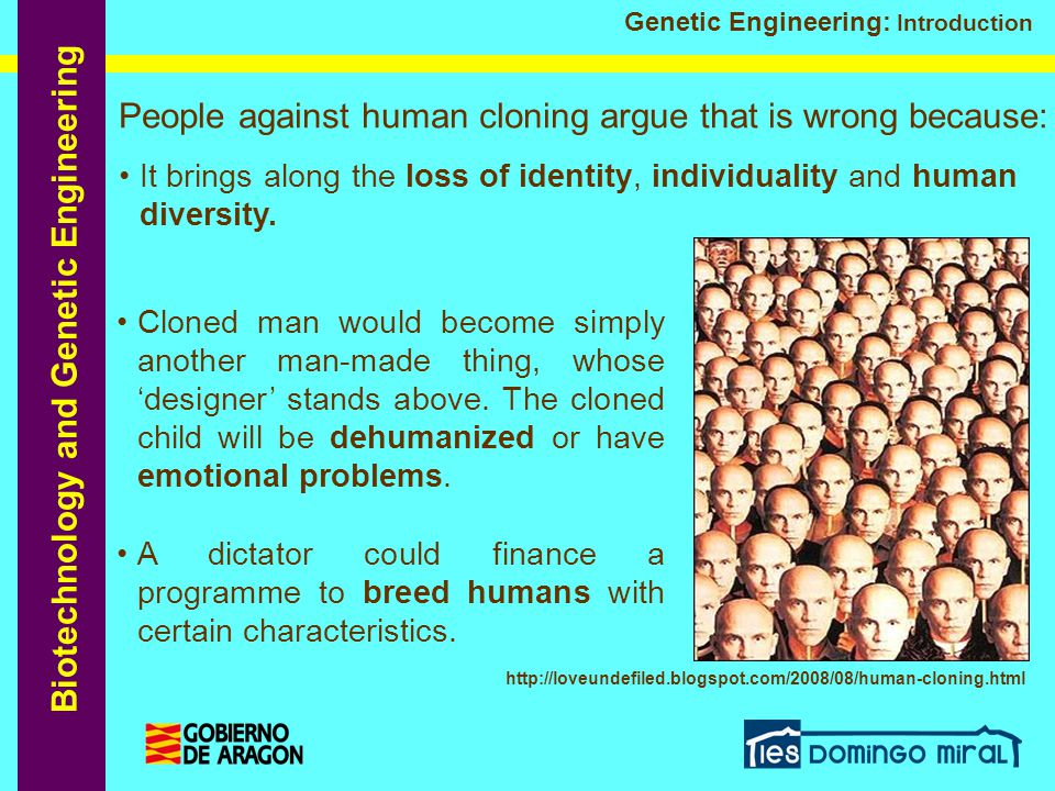 Biotechnology and Genetic Engineering Genetic Engineering: Introduction Cloned man would become simply another man-made thing, whose 'designer' stands