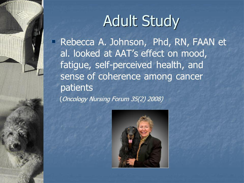 Adult Study  Rebecca A. Johnson, Phd, RN, FAAN et al.