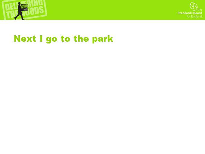 Next I go to the park