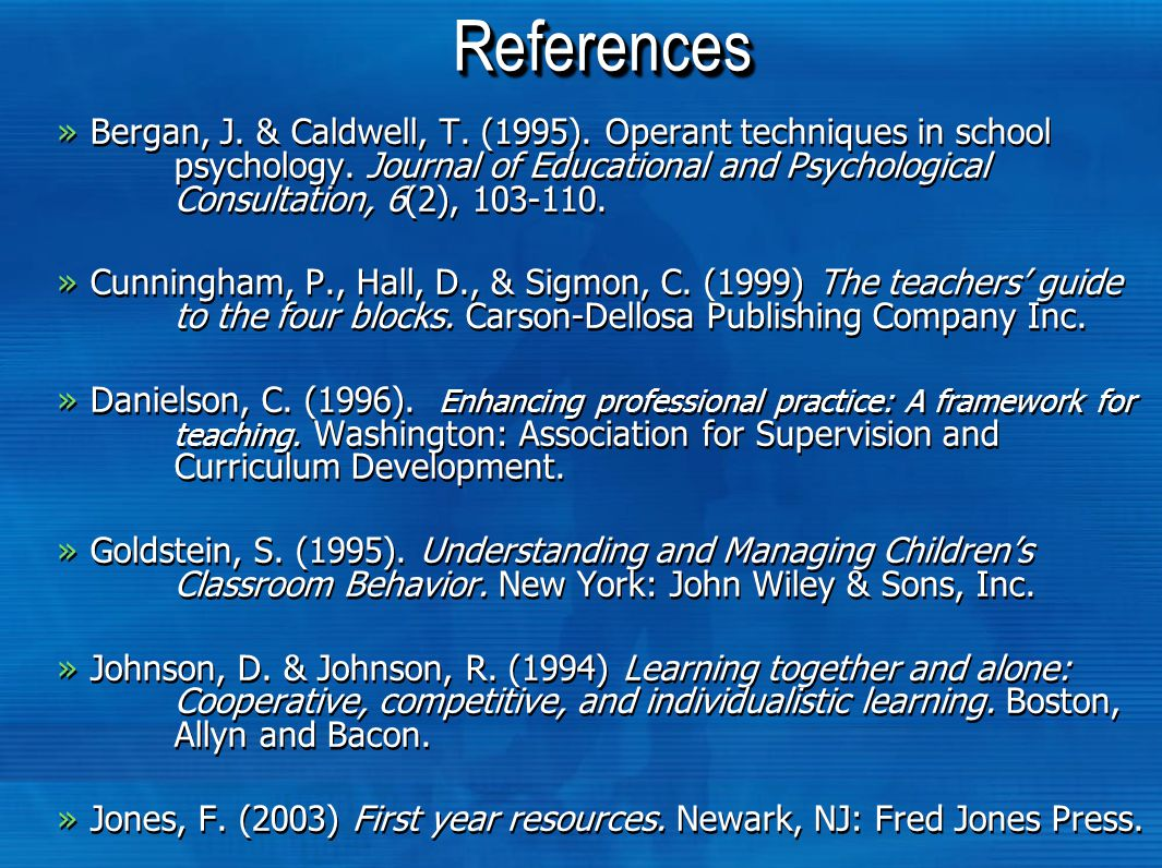 ReferencesReferences »Bergan, J. & Caldwell, T. (1995).