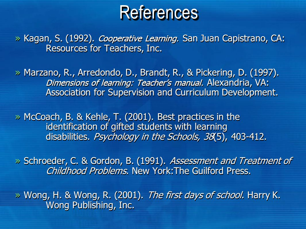 ReferencesReferences »Kagan, S. (1992). Cooperative Learning.