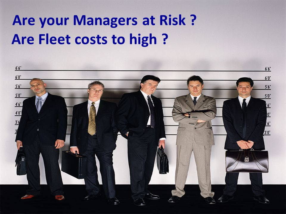 Are your Managers at Risk Are Fleet costs to high