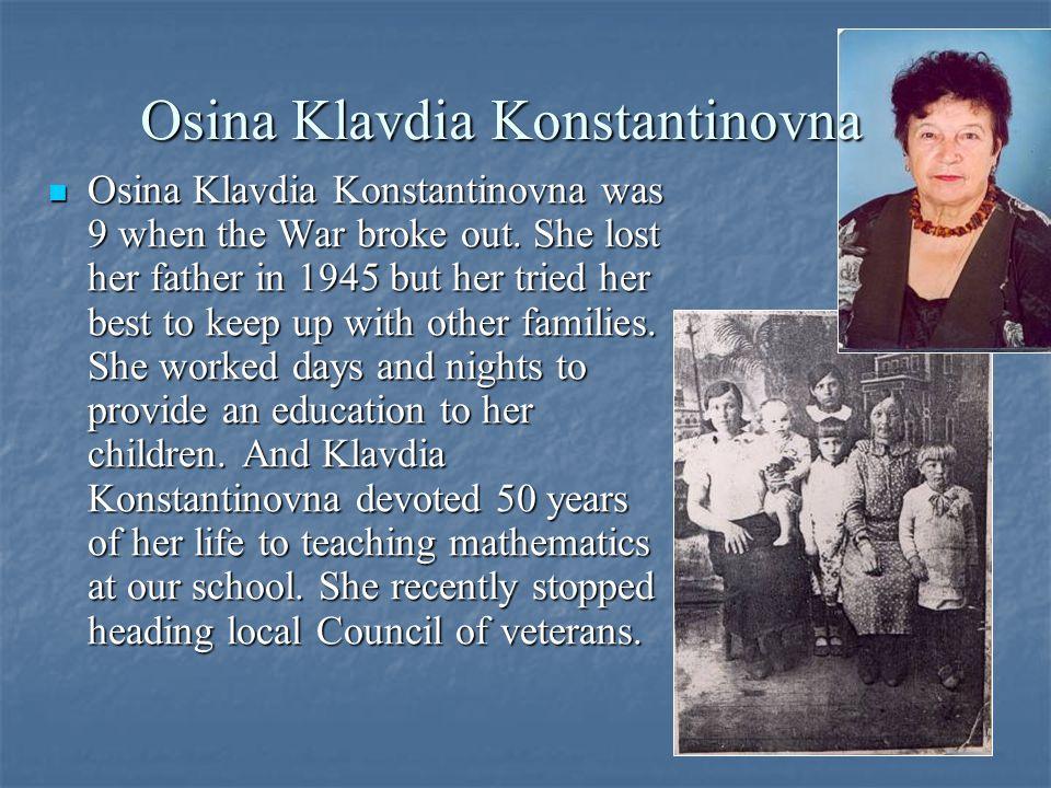 Osina Klavdia Konstantinovna was 9 when the War broke out.