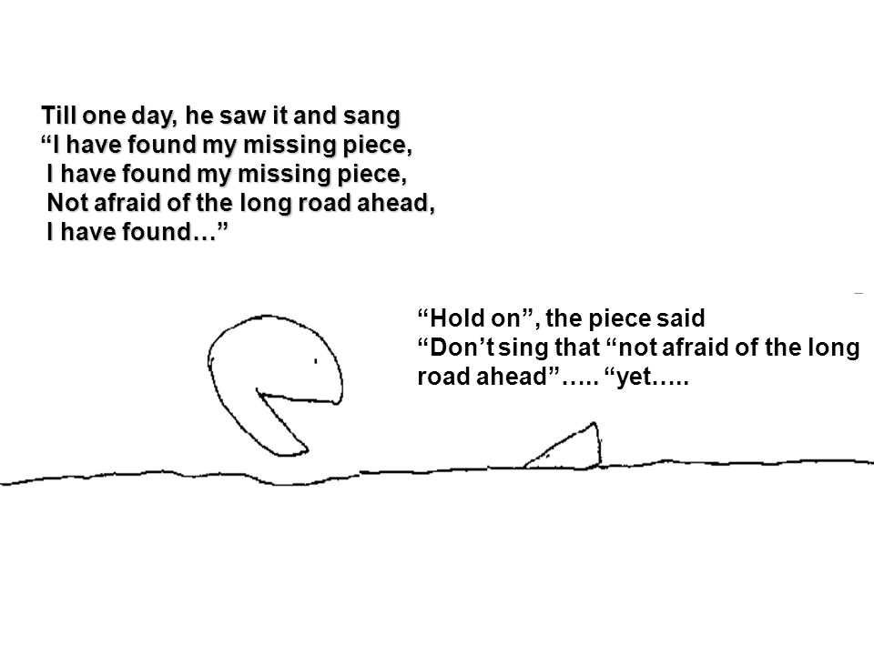 Hold on , the piece said Don't sing that not afraid of the long road ahead …..