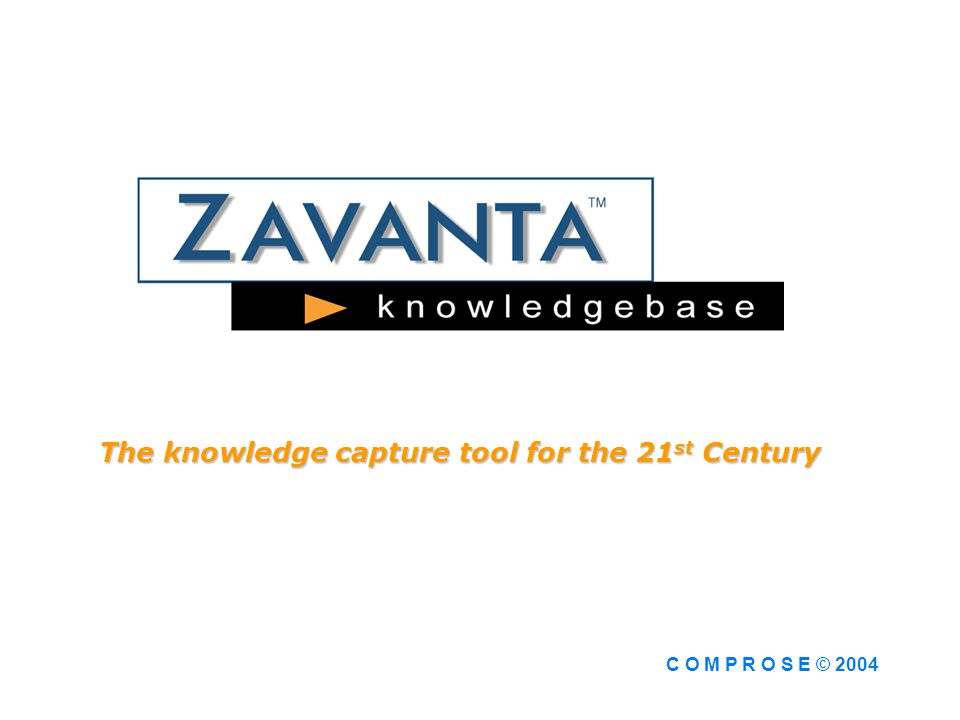 The knowledge capture tool for the 21 st Century C O M P R O S E © 2004