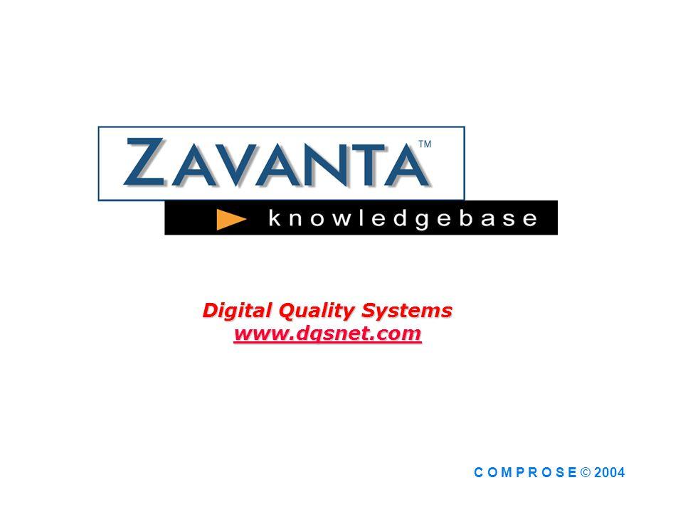 Zavanta Digital Quality Systems www.dqsnet.com C O M P R O S E © 2004
