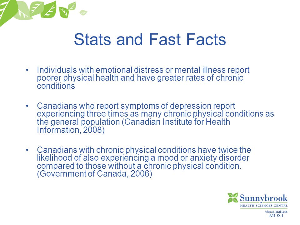 More Stats and Facts 1 in 3 people who have a heart attack also have co-morbid depression that effects cardiac survival outcomes, rehabilitation compliance and recovery The rate of obesity in persons with schizophrenia is 2 times that of the general population Cardiovascular disease is the primary contributor to excess mortality in people with schizophrenia 15% – 30 % of patients with diabetes also meet the criteria for depression (twice the rate of the general population)